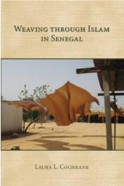 COCHRANE Laura L. - Weaving through Islam in Senegal