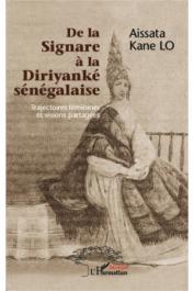 LO Aissata Kane - De la Signare à la Diriyanké sénégalaise. Trajectoires féminines et visions partagées