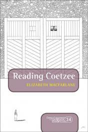 MacFARLANE Elisabeth - Reading Coetzee