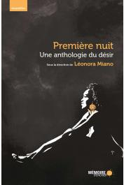MIANO Léonora (sous la direction de) - Première nuit: une anthologie du désir. Nouvelles