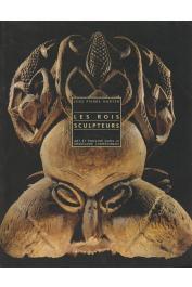 PERROIS Louis (et al.) - Les rois sculpteurs : art et pouvoir dans le grassland camerounais. Legs Pierre Harter