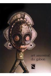 PERROIS Louis, FERRAZZINI Pierre-Alain (photographies) - Art ancestral du Gabon. Musée Barbier Mueller - Genève