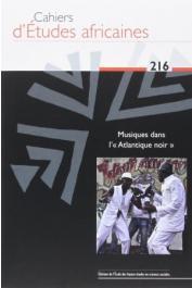 Cahiers d'études africaines - 216 / Musiques dans l'« Atlantique noir »
