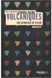 MIANO Léonora (sous la direction de) - Volcaniques: une anthologie du plaisir
