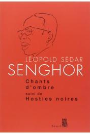 SENGHOR Léopold Sedar - Chants d'ombre, suivi de Hosties noires
