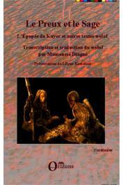 DIAGNE Mamoussé (textes traanscrits et traduits par) - Le Preux et le Sage. L'épopée de Kayor  et autres textes wolof