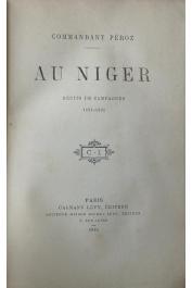 PEROZ Marie Etienne (Commandant) - Au Niger. Récits de campagnes 1891 - 1892