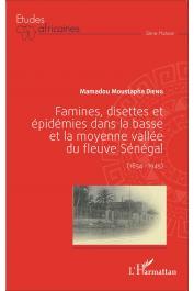 DIENG Mamadou Moustapha - Famines, disettes et épidémies dans la basse et la moyenne vallée du fleuve Sénégal