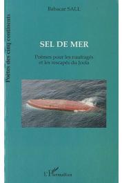 """SALL Babacar - Sel de mer. Poèmes pour les naufragés et les rescapés du """"Joola"""""""