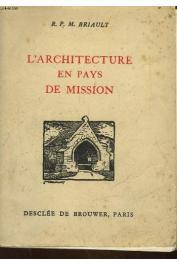 BRIAULT Maurice - L'architecture en pays de mission