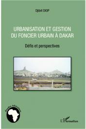 DIOP Djibril - Urbanisation et gestion du foncier urbain à Dakar. Défis et perspectives
