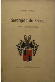 JOUBERT Joseph - Savorgnan de Brazza. Grand explorateur latin 1852-1905