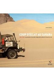 STASSE Jean - Coup d'éclat au Sahara. 1964-1965. La première traversée intégrale du désert d'ouest en est