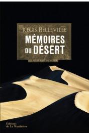 BELLEVILLE Régis - Mémoires du désert à l'autre bout du monde