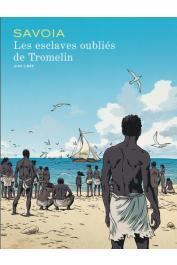 SAVOIA Sylvain - Les esclaves oubliés de Tromelin
