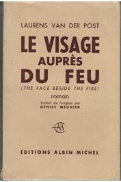 VAN DER POST Laurens - Le visage auprès du feu
