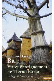 BA Amadou Hampate - Vie et enseignement de Tierno Bokar, le sage de Bandiagara