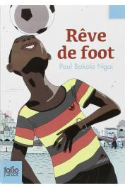 BAKOLO NGOI Paul - Rêve de Foot (edition 2014)