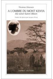 DINESEN Thomas - A l'ombre du Mont Kenya. Ma soeur Karen Blixen