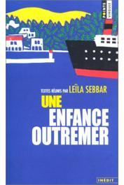 SEBBAR Leïla (textes réunis par) - Une enfance outremer