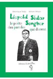 TADJO Véronique, WILSON William - Léopold Sedar Senghor, le poète des paroles qui durent