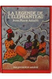 ADIAFFI Jean-Marie, N'Doye Assane (illustrations) - La Légende de l'éléphanteau (Ma première amitié)
