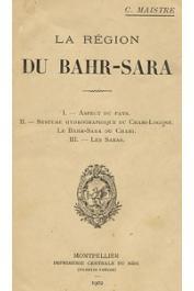 MAISTRE Casimir - La région du Bahr Sara