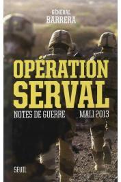 BARRERA Bernard (Général) - Opération Serval : Notes de guerre, Mali 2013