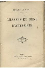 LE ROUX Hugues - Chasses et gens d'Abyssinie