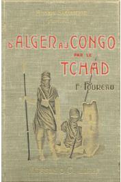FOUREAU Fernand - D'Alger au Congo par le Tchad. Mission Saharienne Foureau - Lamy