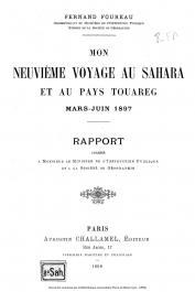 FOUREAU Fernand - Mon neuvième voyage au Sahara et au pays Touareg. Mars-Juin 1897