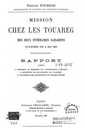 FOUREAU Fernand - Mission chez les Touareg. Mes deux itinéraires Sahariens d'octobre 1894 à mai 1895
