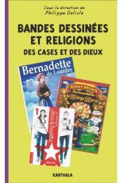 DELISLE Philippe (sous la direction de) - Bandes dessinées et religions. Des cases et des dieux
