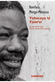 MONGO-MBOUSSA Boniface - Tchicaya U Tam'si, le viol de la lune. Vie et œuvre d'un maudit