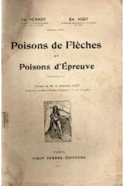 PERROT Emile, VOGT E. - Poisons de flèches et poisons d'épreuve