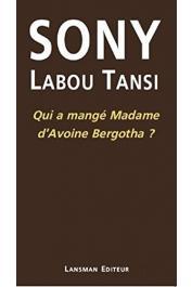 SONY LABOU TANSI, MAGNIER Bernard - Qui a mangé madame d'Avoine Berghota, suivi d'un entretien de l'auteur avec Bernard Magnier