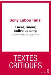 SONY LABOU TANSI - Encre, sueur, salive et sang : Textes critiques