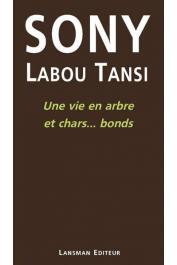SONY LABOU TANSI - Une vie en arbre et chars….. Bonds