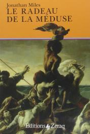MILES Jonathan, FORT-CANTONI Camille (édition et révision) - Le Radeau de la Méduse
