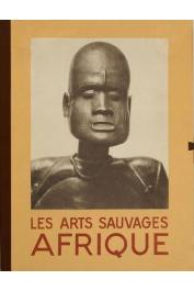 PORTIER André, PONCETTON François - Les arts sauvages. Afrique