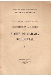 MONTEIL Vincent, SAUVAGE Charles - Contribution à l'étude de la flore du Sahara occidental : de l'arganier au karité : catalogue des plantes connues des Tekna, des Rguibat et des Maures