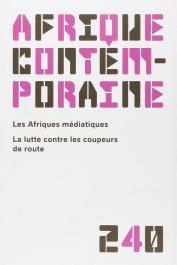 Afrique contemporaine n° 240, FRERE Marie-Soleil, CAPITANT Sylvie - Les Afriques médiatiques, La lutte contre les coupeurs de route
