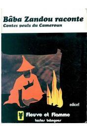 NOYE Dominique (textes recueillis et traduits par) - Bâba Zandou raconte. Contes peuls du Cameroun
