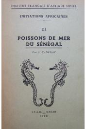 CADENAT J. - Poissons de mer du Sénégal