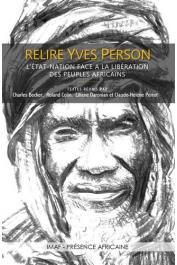BECKER Charles, COLIN Roland, DARONIAN Liliane, PERROT Claude-Hélène (Textes réunis par) - Relire Yves Person. L'Etat-Nation face à la libération des peuples français