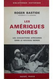 BASTIDE Roger - Les Amériques noires. Les civilisations africaines dans le Nouveau monde