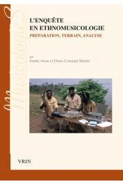 AROM Simha, MARTIN Denis-Constant - L'enquête en ethnomusicologie préparation, terrain, analyse
