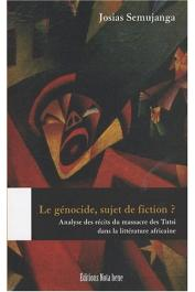 SEMUJANGA Josias - Le génocide, sujet de fiction ?