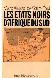 AICARDI de SAINT-PAUL Marc - Les Etats noirs d'Afrique du Sud