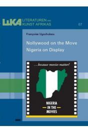 UGOCHUKWU Françoise - Nollywood on the Move. Nigeria on Display